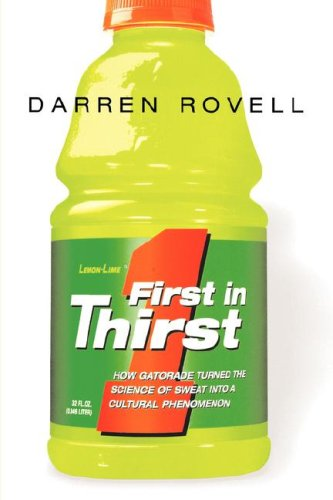 First in Thirst How Gatorade Turned the Science of Sweat into a Cultural Phenomenon N/A edition cover