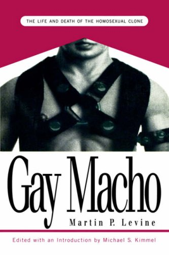 Gay Macho The Life and Death of the Homosexual Clone  1998 edition cover