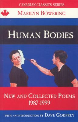 Human Bodies New and Collected Poems, 1987-1999  1999 9780888783950 Front Cover