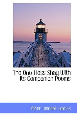 One-Hoss Shay with Its Companion Poems  N/A edition cover