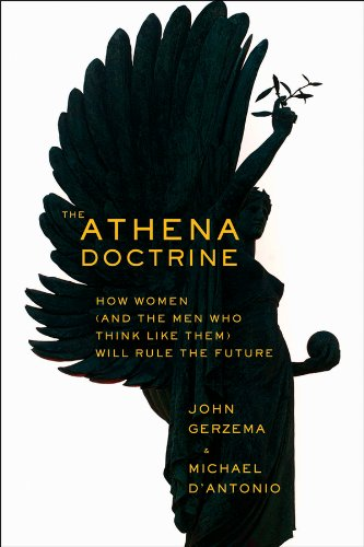 Athena Doctrine How Women (And the Men Who Think Like Them) Will Rule the Future  2013 edition cover