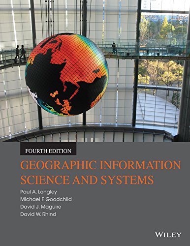 Geographic Information Science and Systems  4th 2016 9781118676950 Front Cover