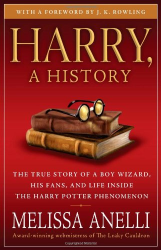 Harry, a History The True Story of a Boy Wizard, His Fans, and Life Inside the Harry Potter Phenomenon  2008 edition cover