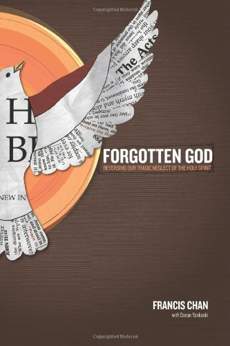 Forgotten God Reversing Our Tragic Neglect of the Holy Spirit  2009 edition cover