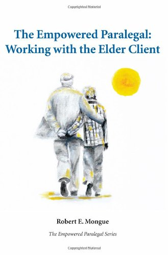 Empowered Paralegal Working with the Elder Client  2010 9781594607950 Front Cover