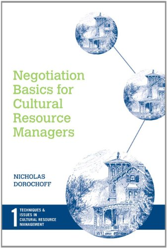 Negotiation Basics for Cultural Resource Managers   2007 9781598740950 Front Cover
