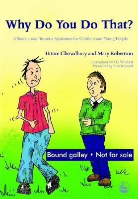 Why Do You Do That? A Book about Tourette Syndrome for Children and Young People  2006 9781843103950 Front Cover