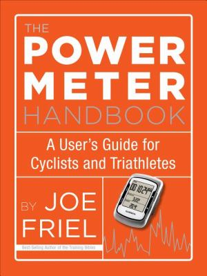Power Meter Handbook A User's Guide for Cyclists and Triathletes  2012 9781934030950 Front Cover