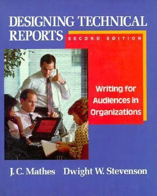 Designing Technical Reports Writing for Audiences in Organizations 2nd 1991 edition cover