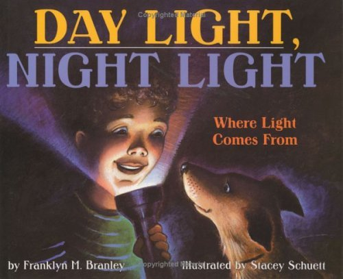 Day Light, Night Light Where Light Comes From  1998 (Revised) 9780060272951 Front Cover