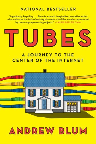 Tubes A Journey to the Center of the Internet N/A edition cover