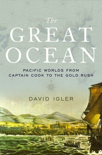 Great Ocean Pacific Worlds from Captain Cook to the Gold Rush  2013 9780199914951 Front Cover