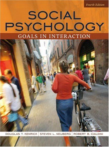 Social Psychology Goals in Interaction 4th 2007 (Revised) edition cover