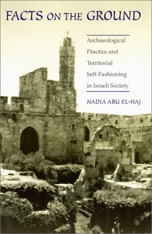 Facts on the Ground Archaeological Practice and Territorial Self-Fashioning in Israeli Society  2001 edition cover