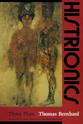 Histrionics Three Plays Reprint 9780226043951 Front Cover