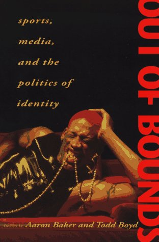 Out of Bounds Sports, Media and the Politics of Identity  1997 9780253210951 Front Cover