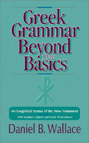 Greek Grammar Beyond the Basics An Exegetical Syntax of the New Testament  1997 (Enlarged) edition cover