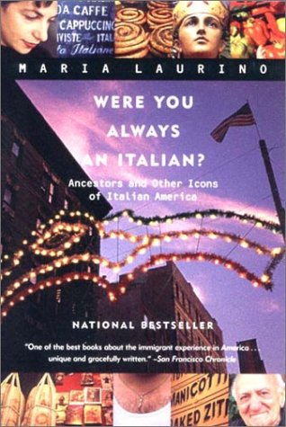 Were You Always an Italian? Ancestors and Other Icons of Italian America N/A edition cover