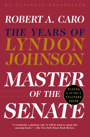 Master of the Senate The Years of Lyndon Johnson  2002 (Reprint) edition cover