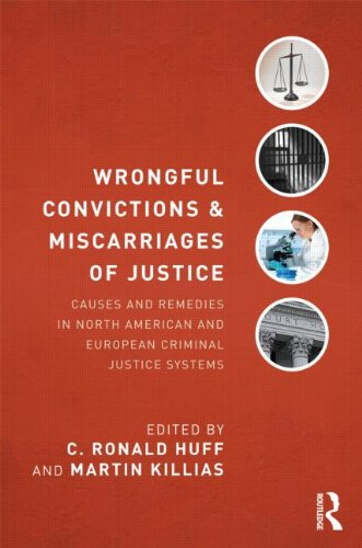 Wrongful Convictions and Miscarriages of Justice Causes and Remedies in North American and European Criminal Justice Systems  2013 edition cover