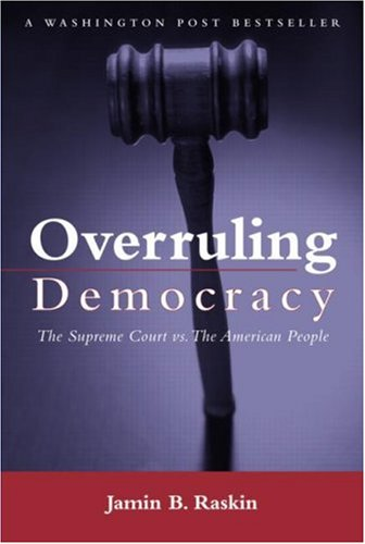 Overruling Democracy The Supreme Court Versus the American People  2004 edition cover
