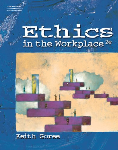 Ethics in the Workplace  2nd 2007 (Revised) 9780538443951 Front Cover