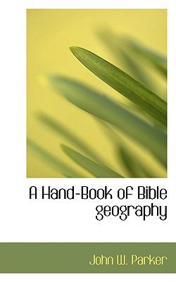 A Hand-book of Bible Geography:   2008 edition cover