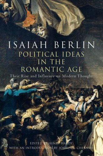 Political Ideas in the Romantic Their Rise and Influence on Modern Thought  2008 9780691126951 Front Cover