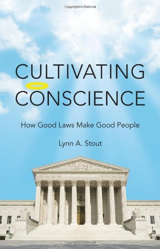 Cultivating Conscience How Better Laws Make Better People  2011 edition cover