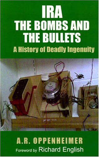 Ira - The Bombs and the Bullets A History of Deadly Ingenuity  2008 edition cover