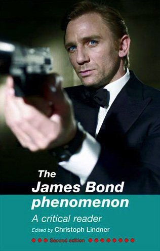 James Bond Phenomenon A Critical Reader 2nd 2009 (Revised) edition cover