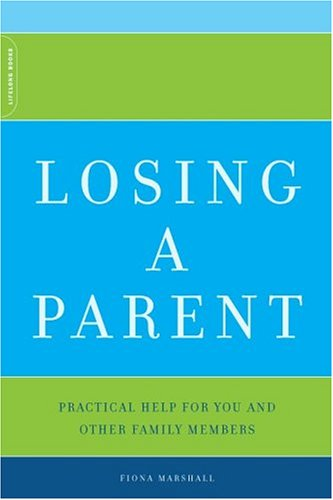 Losing a Parent Practical Help for You and Other Family Members  2000 (Reissue) edition cover