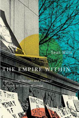 Empire Within Postcolonial Thought and Political Activism in Sixties Montreal  2010 edition cover