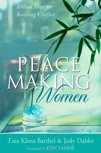 Peacemaking Women Biblical Hope for Resolving Conflict  2005 edition cover