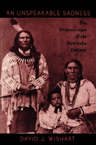 Unspeakable Sadness The Dispossession of the Nebraska Indians N/A edition cover