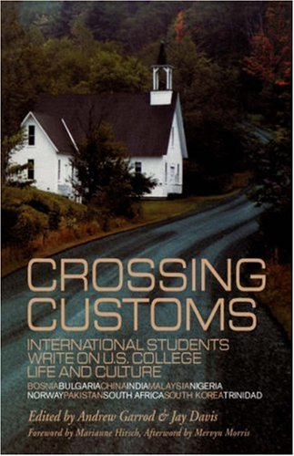 Crossing Customs International Students Write on U. S. College Life and Culture  1999 edition cover