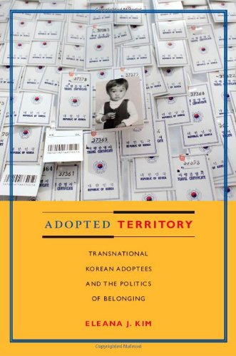 Adopted Territory Transnational Korean Adoptees and the Politics of Belonging  2011 edition cover