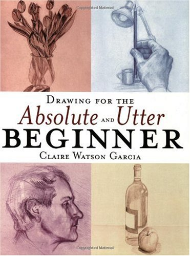 Drawing for the Absolute and Utter Beginner   2003 edition cover