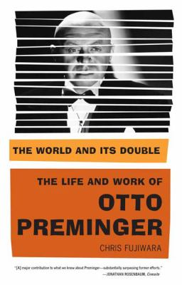 World and Its Double The Life and Work of Otto Preminger N/A 9780865479951 Front Cover