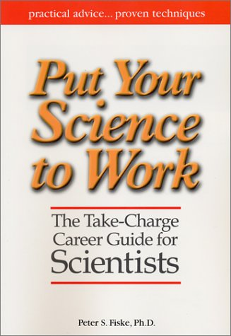 Put Your Science to Work The Take-Charge Career Guide for Scientists  2001 edition cover