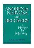 Anorexia Nervosa and Recovery A Hunger for Meaning  1993 edition cover