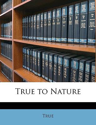 True to Nature N/A edition cover