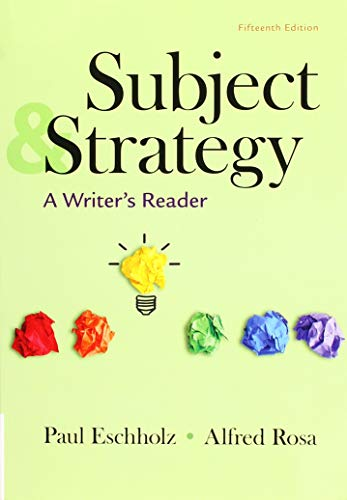Subject and Strategy A Writer's Reader 15th 9781319131951 Front Cover