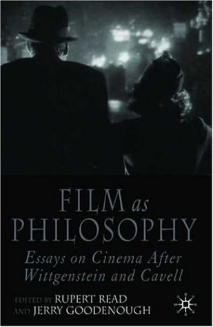 Film As Philosophy Essays on Cinema after Wittgenstein and Cavell  2005 9781403997951 Front Cover