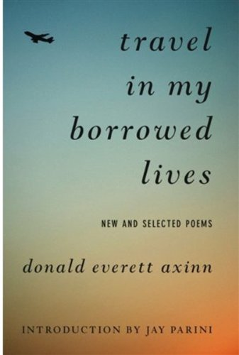 Travel in My Borrowed Lives New and Selected Poems  2008 9781559708951 Front Cover