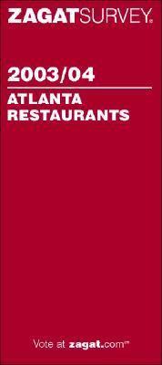 Zagatsurvey 2003/04 Atlanta Restaurants (Zagatsurvey: Atlanta Restaurants) N/A edition cover