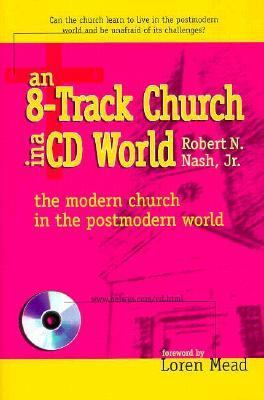 8-Track Church in a CD World : The Modern Church in a Postmodern World N/A 9781573120951 Front Cover