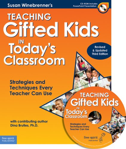 Teaching Gifted Kids in Today's Classroom Strategies and Techniques Every Teacher Can Use 3rd 2012 (Revised) edition cover