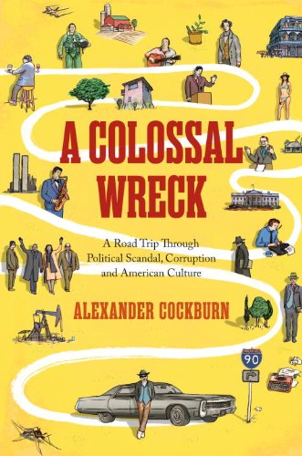 Colossal Wreck A Road Trip Through Political Scandal, Corruption, and American Culture  2014 edition cover