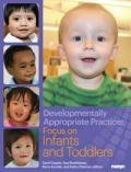 Developmentally Appropriate Practice: Focus on Infants and Toddlers  2013 9781928896951 Front Cover